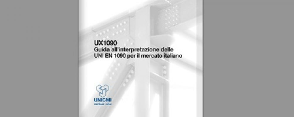 EN 1090-1. Documento Unicmi chiarisce i dubbi interpretativi